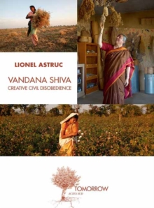 Vandana Shiva : Creative Civil Disobedience, Paperback / softback Book