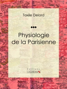 Physiologie de la Parisienne, EPUB eBook