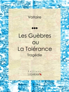 Les Guebres, ou La Tolerance, EPUB eBook