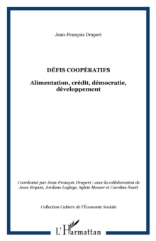 Defis cooperatifs - alimentation, credit, democratie, develo, EPUB eBook