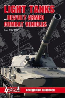 Light Tanks and Heavily Armed Combat Vehicles : Recognition Handbook, Hardback Book