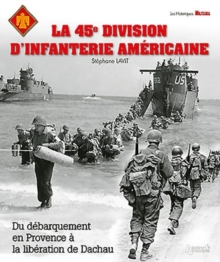 The Liberation of Allied Units : The 45th American Infantry Division, Paperback Book