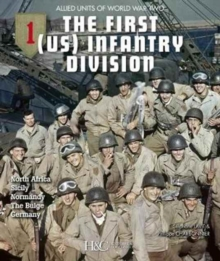The First (Us) Infantry Division : Allied Units of World War Two, Paperback / softback Book