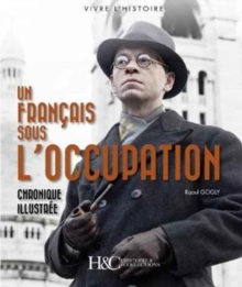 Un Francais Sous l'Occupation : Chronique Illustree, Paperback Book