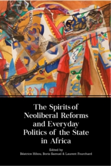 The Spirits of Neoliberal Reforms and Everyday Politics of the State in Africa, Paperback Book