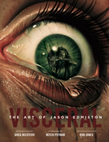 Visceral: The Art Of Jason Edmiston, Hardback Book