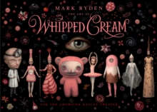 Mark Ryden, the Art of Whipped Cream, Hardback Book