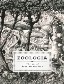 Zoologia: The Art of Stan Manoukian, Hardback Book