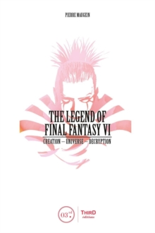 The Legend of Final Fantasy VI, Hardback Book
