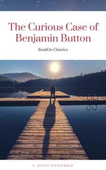 The Curious Case of Benjamin Button (ReadOn Classics), EPUB eBook