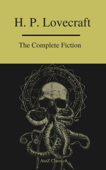 The Complete Fiction of H.P. Lovecraft ( A to Z Classics ), EPUB eBook
