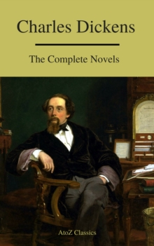 Charles Dickens  : The Complete Novels (A to Z Classics), EPUB eBook
