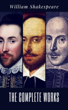 The Complete Works of William Shakespeare (37 plays, 160 sonnets and 5 Poetry Books With Active Table of Contents), EPUB eBook