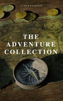 The Adventure Collection: Treasure Island, The Jungle Book, Gulliver's Travels, White Fang, The Merry Adventures of Robin Hood (A to Z Classics), EPUB eBook