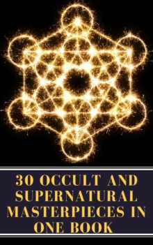 30 Occult and Supernatural Masterpieces in One Book, EPUB eBook