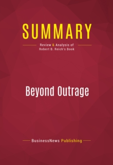 Summary: Beyond Outrage : Review and Analysis of Robert B. Reich's Book, EPUB eBook