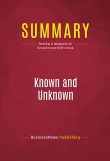 Summary: Known and Unknown : Review and Analysis of Donald Rumsfeld's Book, EPUB eBook