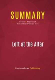 Summary: Left at the Altar : Review and Analysis of Michael Sean Winters's Book, EPUB eBook
