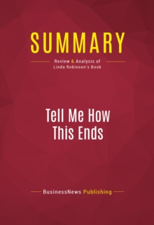 Summary: Tell Me How This Ends : Review and Analysis of Linda Robinson's Book, EPUB eBook