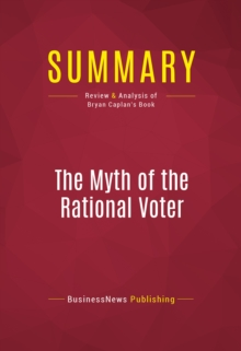Summary: The Myth of the Rational Voter : Review and Analysis of Bryan Caplan's Book, EPUB eBook