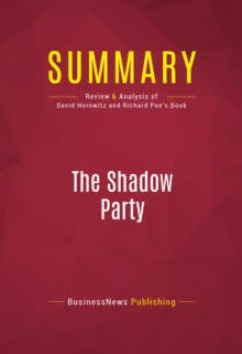 Summary: The Shadow Party : Review and Analysis of David Horowitz and Richard Poe's Book, EPUB eBook
