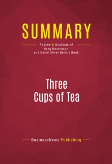 Summary: Three Cups of Tea : Review and Analysis of Greg Mortenson and David Oliver Relin's Book, EPUB eBook