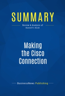 Summary: Making the Cisco Connection : Review and Analysis of Bunnell's Book, EPUB eBook