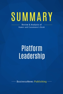 Summary: Platform Leadership : Review and Analysis of Gawer and Cusumano's Book, EPUB eBook