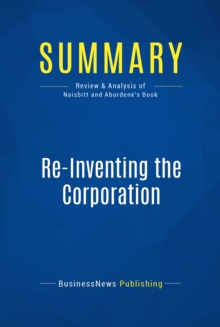 Summary: Re-Inventing the Corporation : Review and Analysis of Naisbitt and Aburdene's Book, EPUB eBook