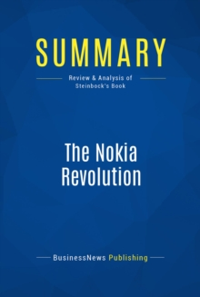Summary: The Nokia Revolution : Review and Analysis of Steinbock's Book, EPUB eBook