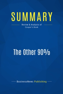 Summary: The Other 90% : Review and Analysis of Cooper's Book, EPUB eBook
