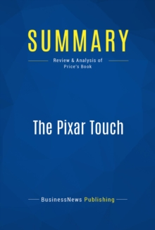 Summary: The Pixar Touch : Review and Analysis of Price's Book, EPUB eBook
