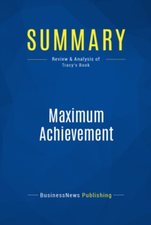 Summary: Maximum Achievement : Review and Analysis of Tracy's Book, EPUB eBook