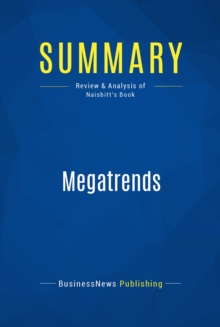 Summary: Megatrends : Review and Analysis of Naisbitt's Book, EPUB eBook