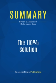 Summary: The 110% Solution : Review and Analysis of McCormack's Book, EPUB eBook