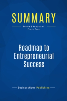 Summary: Roadmap to Entrepreneurial Success : Review and Analysis of Price's Book, EPUB eBook
