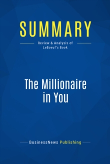 Summary: The Millionaire in You : Review and Analysis of LeBoeuf's Book, EPUB eBook