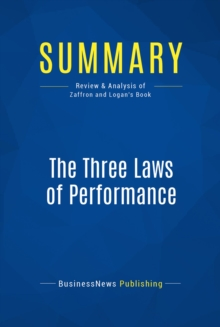Summary: The Three Laws of Performance : Review and Analysis of Zaffron and Logan's Book, EPUB eBook