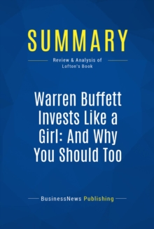Summary: Warren Buffett Invests Like a Girl: And Why You Should Too : Review and Analysis of Lofton's Book, EPUB eBook