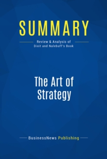 Summary: The Art of Strategy : Review and Analysis of Dixit and Nalebuff's Book, EPUB eBook