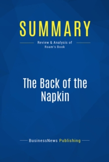 Summary: The Back of the Napkin : Review and Analysis of Roam's Book, EPUB eBook