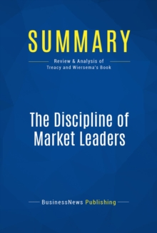 Summary: The Discipline of Market Leaders : Review and Analysis of Treacy and Wiersema's Book, EPUB eBook
