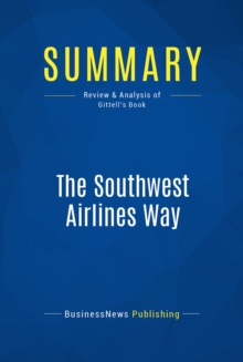 Summary: The Southwest Airlines Way : Review and Analysis of Gittell's Book, EPUB eBook