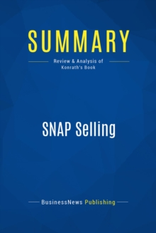 Summary: SNAP Selling : Review and Analysis of Konrath's Book, EPUB eBook