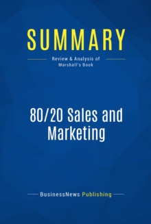 Summary: 80/20 Sales and Marketing : Review and Analysis of Marshall's Book, EPUB eBook