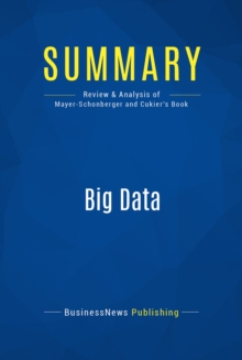 Summary: Big Data : Review and Analysis of Mayer-Schonberger and Cukier's Book, EPUB eBook