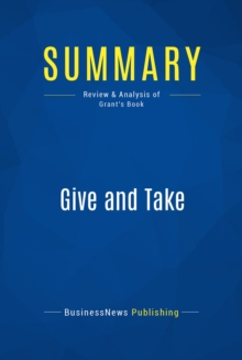 Summary: Give and Take : Review and Analysis of Grant's Book, EPUB eBook