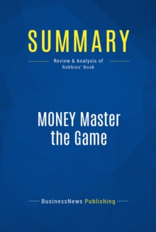 Summary: MONEY Master the Game : Review and Analysis of Robbins' Book, EPUB eBook