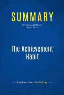 Summary: The Achievement Habit : Review and Analysis of Roth's Book, EPUB eBook