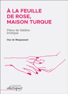 A la feuille de rose, maison turque : Piece de theatre erotique, EPUB eBook
